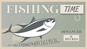 FISHINGTIME ( Emission 5 - Surfcasting -  )